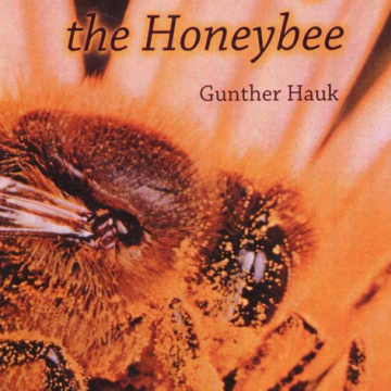 Toward Saving the Honey Bee - Gunther Hauk