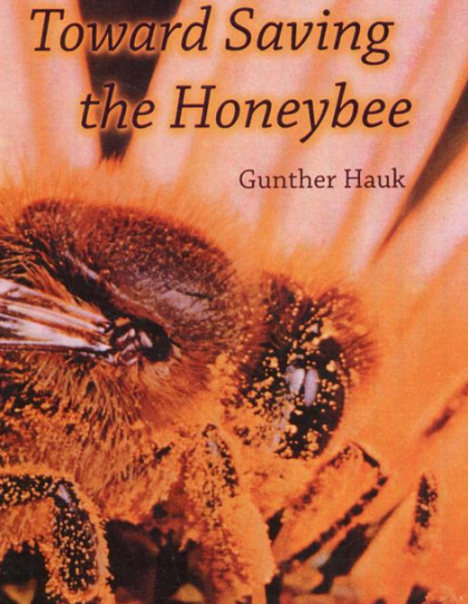 Toward Saving the Honey Bee - Gunther Hauk