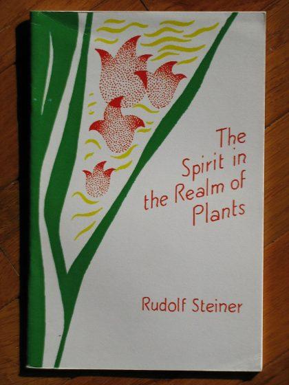 The Spirit in the Realm of Plants - Rudolf Steiner